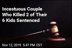 Incestuous Couple Who Killed Their Sons Sentenced