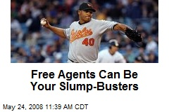 Free Agents Can Be Your Slump-Busters