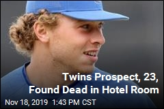 Twins Prospect, 23, Found Dead in Hotel Room