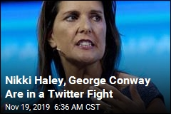 Nikki Haley, George Conway Are in a Twitter fight