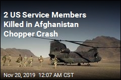 2 US Service Members Killed in Afghanistan Chopper Crash
