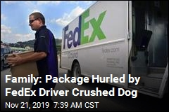 Family: Package Hurled by FedEx Driver Crushed Dog