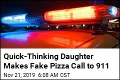 Daughter Summons Help With Fake Pizza Call to 911