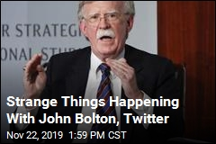 Something Weird Happened to John Bolton on Twitter