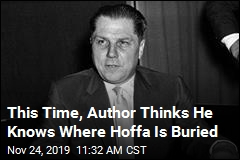 This Time, Author Thinks He Knows Where Hoffa Is Buried