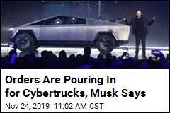 146K Orders Have Rolled In for Cybertrucks, Musk Says