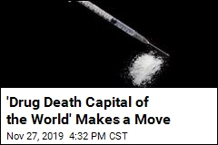 'Drug Death Capital of the World' Makes a Move