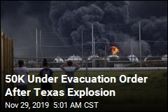50K Under Evacuation Order After Texas Explosion