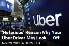 Why Your Uber Driver May Look Different Than Expected
