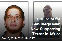 FBI: $5M for San Diego Man Now Supporting Terror in Africa