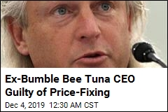 Ex-Bumble Bee CEO Convicted in Tuna Price-Fixing Conspiracy