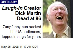 Laugh-In Creator Dick Martin Dead at 86