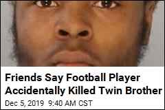 Friends Say Football Player Accidentally Killed Twin Brother