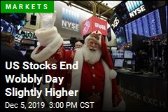 US Stocks End Wobbly Day Slightly Higher
