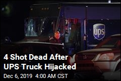 4 Shot Dead After UPS Truck Hijacked