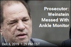 Prosecutor: Weinstein Messed With Ankle Monitor