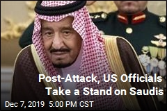 Post-Attack, US Officials Take a Stand on Saudis