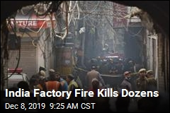 43 Die in New Delhi Factory Fire
