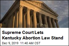 Supreme Court Lets Kentucky Abortion Law Stand
