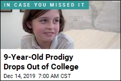 9-Year-Old Prodigy Drops Out of College