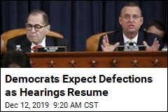 Democrats Expect Defections as Hearings Resume