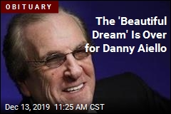 The 'Beautiful Dream' Is Over for Danny Aiello