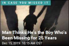 Man Thinks He's the Boy Who's Been Missing for 25 Years