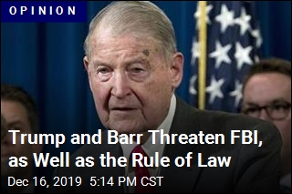 Trump and Barr Threaten FBI, as Well as the Rule of Law