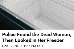 Police Found the Dead Woman, Then Looked in Her Freezer