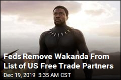 Feds Remove Wakanda From List of US Free Trade Partners