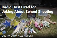 Radio Host Who Wanted 'Nice' School Shooting Fired