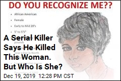 A Serial Killer Says He Killed This Woman. But Who Is She?