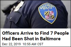 Baltimore Officers Answer Call to Find 7 People Had Been Shot