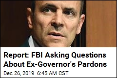 Report: FBI Asking Questions About Ex-Governor's Pardons