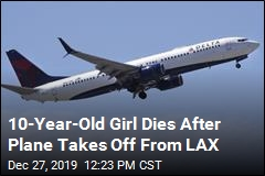 10-Year-Old Girl Dies After Plane Takes Off From LAX