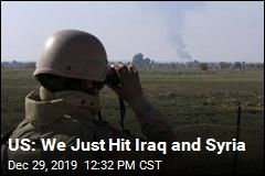 US: We Just Hit Iran and Syria