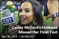 Carley McCord's Husband Missed Her Final Text