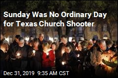 Sunday Was No Ordinary Day for Texas Church Shooter