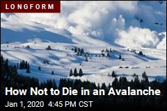 How Not to Die in an Avalanche