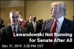 Lewandowski Not Running for Senate After All