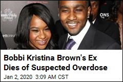 Bobbi Kristina Brown's Ex Dies of Suspected Overdose