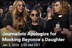 Journalists Apologize for Mocking Beyonce's Daughter