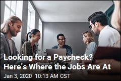 Looking for a Paycheck? Here's Where the Jobs Are At