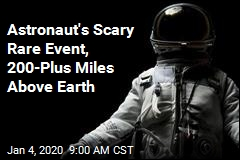 A Scary First in Outer Space for a NASA Astronaut
