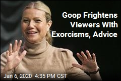 Goop Frightens Viewers With Exorcisms, Advice