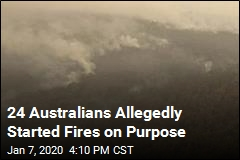 24 Australians Allegedly Started Fires on Purpose