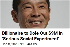 Billionaire to Dole Out $9M in 'Serious Social Experiment'