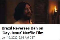 Brazil Reverses Ban on 'Gay Jesus' Netflix Film