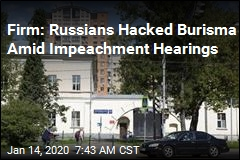 Firm: Russians Hacked Burisma Amid Impeachment Hearings
