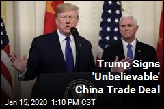 Trump Signs 'Unbelievable' China Trade Deal